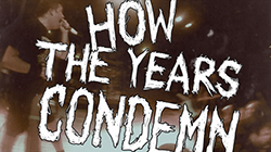 How The Years Condemn